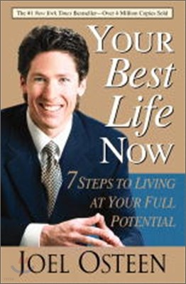 Your Best Life Now : 7 Steps to Living at Your Full Potential