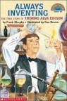 Always Inventing : The Truestory of Thomas Alva Edison