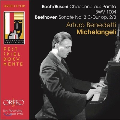 Arturo Benedetti Michelangeli 바흐-부조니: 샤콘느 / 베토벤: 피아노 소나타 3번 (Bach-Busoni: Chaconne BWV1004 / Beethoven: Piano Sonata Op.2-3)