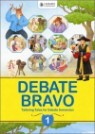 Debate Bravo 1 (Early Intermediate) : Student Book