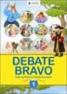 Debate Bravo 1 (Early Intermediate) : Student Book