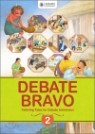 Debate Bravo 2 (Early Intermediate - Intermediate) : Student Book