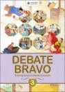 Debate Bravo 3 (Intermediate) : Student Book
