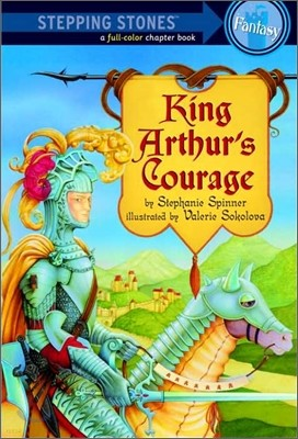Stepping Stones (Fantasy) : King Arthur's Courage