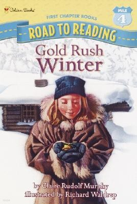 Stepping Stones (History) : Gold Rush Winter