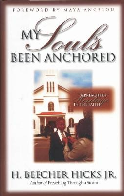 My Soul's Been Anchored: A Preacher's Heritage in the Faith