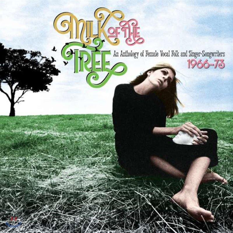 1966-1973 여성 포크 싱어 음악 모음집 (Milk Of The Tree: An Anthology Of Female Vocal Folk & Singer-Songwriters)