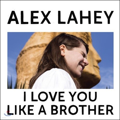 Alex Lahey (알렉스 레이히) - I Love You Like A brother