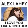 Alex Lahey (알렉스 레이히) - I Love You Like A brother [옐로우 컬러 LP]