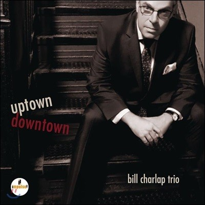 Bill Charlap Trio (빌 찰랩 트리오) - Uptown, Downtown