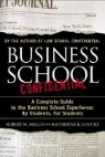 Business School Confidential: A Complete Guide to the Business School Experience: By Students, for S