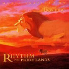 O.S.T. - The Lion King - Rhythm Of The Pride Lands