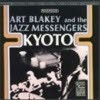 Art Blakey And The Jazz Messengers - Kyoto (����)