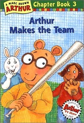 Arthur Chapter Book 3 : Arthur Makes the Team