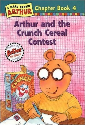 Arthur Chapter Book 4 : Arthur and the Crunch Cereal Contest