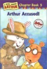 Arthur Chapter Book 5 : Arthur Accused!