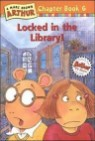 Arthur Chapter Book 6 : Locked in the Library!