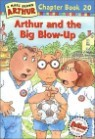 Arthur Chapter Book 20 : Arthur and the Big Blow-Up