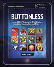 Buttonless : Incredible Iphone and Ipad Games and the Stories Behind Them