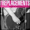 The Replacements (리플레이스먼트) - For Sale : Live At Maxwell's 1986 (Deluxe Edition)
