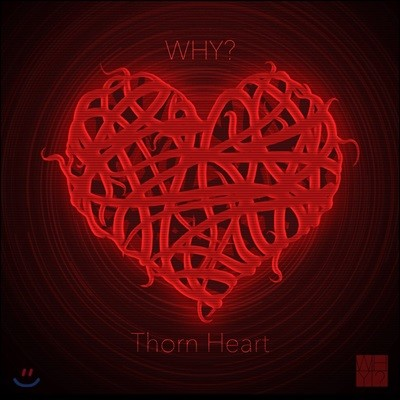 Why? (와이?) - Thorn Heart