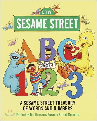 ABC and 123 : A Sesame Street Treasury of Words and Numbers Featuring Jim Henson's Sesame Street Mupp