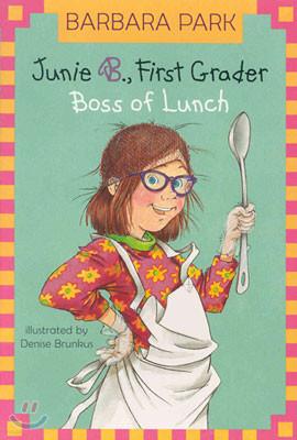 Junie B. Jones 19 : First Grader Boss of Lunch