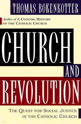 Church and Revolution: Catholics in the Struggle for Democracy and Social Justice