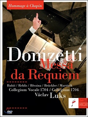 Vaclav Luks 도니제티: 레퀴엠 - 쇼팽 추모 연주회 실황 (Hommage a Chopin - Donizetti: Messa da Requiem)