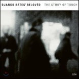 Django Bates' Beloved (장고 베이츠 비러브드) - The Study Of Touch