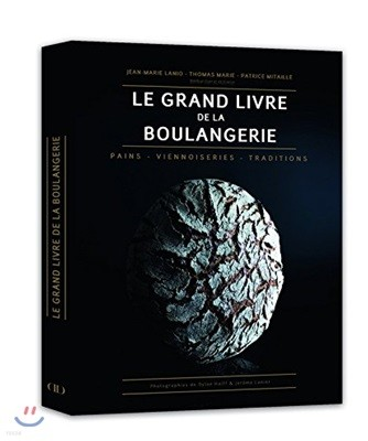 Le Grand Livre de la Boulangerie - Pains Viennoiseries Traditions (French Edition)