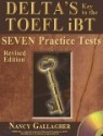 Delta's Key to the TOEFL iBT SEVEN Practice Tests Revised : Student Book with MP3 CD