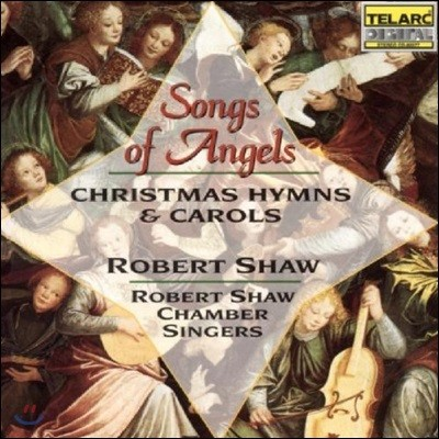 Robert Shaw Chamber Singers 로버트 쇼우 합창 - 천사의 노래, 크리스마스 찬송, 캐롤 (Songs of Angels - Christmas Hymns & Carols)