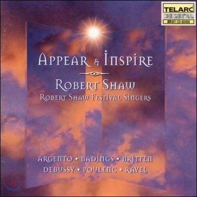Robert Shaw Festival Singers 영감을 주다 - 브리튼 / 드뷔시 / 풀랑크 / 라벨 외 (Appear & Inspire - Britten / Debussy / Poulenc / Ravel)