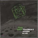 Thom Yorke - Tomorrow's Modern Boxes 톰 요크 솔로 2집