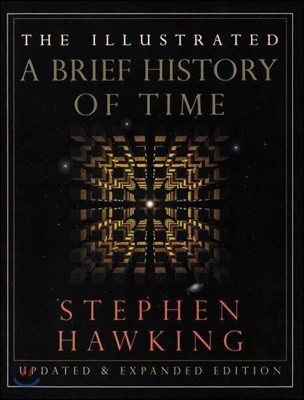 Illustrated Brief History of Time and The Universe in a Nutshell (Updated & Expanded Edition)