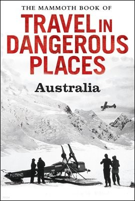 The Mammoth Book of Travel in Dangerous Places