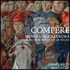 Odhecaton 콩페르: 미사 갈레아제샤 (Loyset Compere: Missa Galeazescha / Music for the Duke of Milan)
