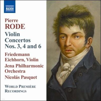 Friedemann Eichhorn 피에르 로드: 바이올린 협주곡 3번 4번 6번 (Pierre Rode: Violin Concertos Nos. 3, 4 & 6)