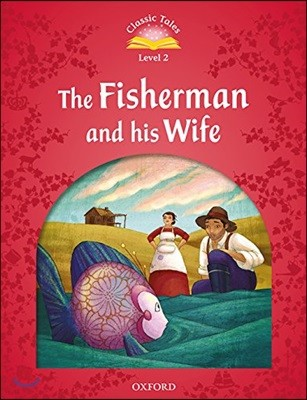 Classic Tales Level 2-4 : The fisherman and His Wife (MP3 pack)