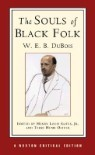 The Souls of Black Folk: Authoritative Text, Contexts, Criticism