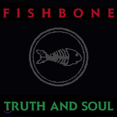 Fishbone (피시본) - Truth And Soul