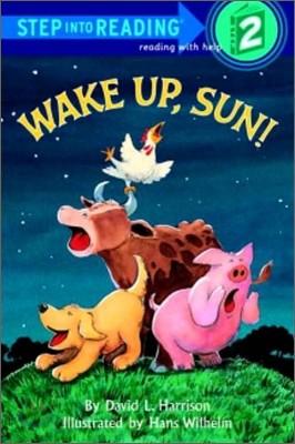 Step into Reading 2 : Wake Up, Sun!