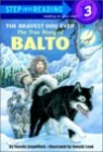 Step Into Reading 3 : The Bravest Dog Ever: The True Story of Balto