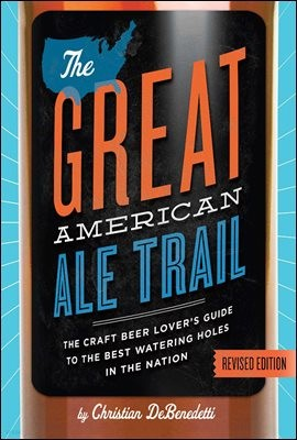 The Great American Ale Trail (Revised Edition)
