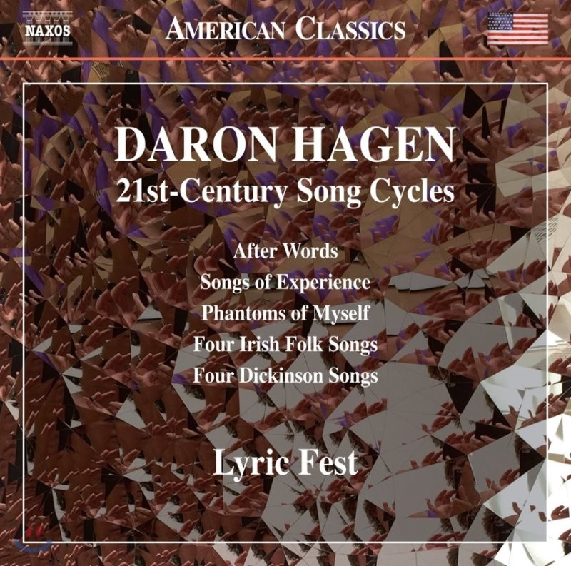 Lyric Fest 대런 하겐: 21세기 연작 가곡집 (Daron Hagen: 21st-Century Song Cycles - After Words, Phantoms of Myself etc.)