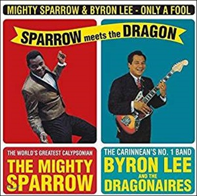 Mighty Sparrow & Byron Lee - Only A Fool: Sparrow Meets The Dragon (마이티 스패로우 & 바이런 리) [LP]