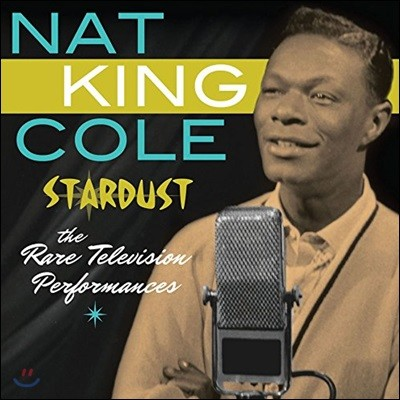 Nat King Cole (냇 킹 콜) - Stardust: The Rare Television Performances