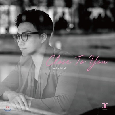 김주환 (Ju Hwan Kim) - Close to You