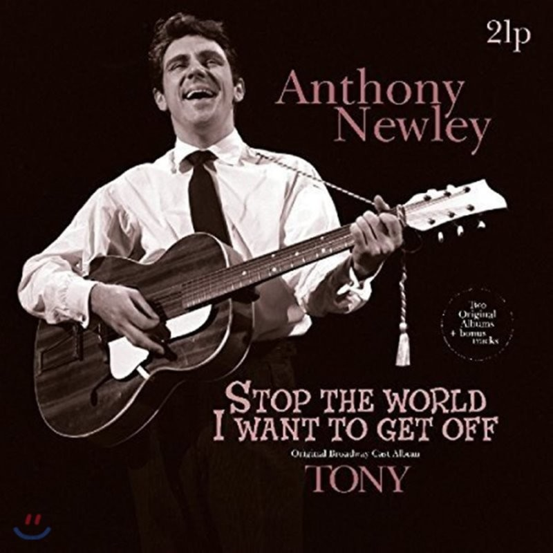 Anthony Newley (앤서니 뉴리) - Stop the World: I Want To Get Off/Tony [2 LP]